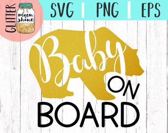 Baby Bear On Board svg .eps png Files for Cutting Machines Cameo Cricut, Newborn, Baby Boy, Baby Girl, Toddler, Mama Bear, Car Decal Design