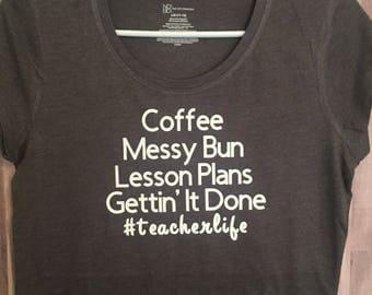 Teacher Shirt Coffee Messy Bun Lesson Plans Gettin it Done #Teacher Life