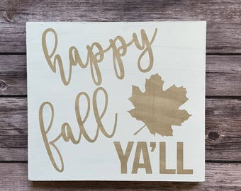 Happy Fall Ya'll Wood Decor, Wood Sign, Fall Decor, Seasonal, Home Decor