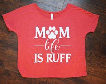 Dog Mom | Tshirt | Dog Lover | Mom Life Is Ruff
