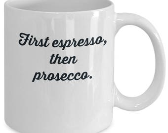 First Espresso then Prosecco funny coffee mug wine drinker christmas gift xmas holidays