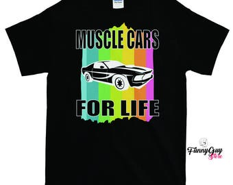 Muscle Cars For Life T-shirt - Gift For Muscle Car Owners - Muscle Car Lover Shirt