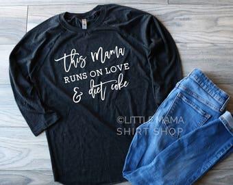 This Mama Runs on Love and Diet Coke THE ORIGINAL | Diet Coke Shirt | Caffeine Shirt | Women's Shirt | Graphic Tee | Long Sleeve | Raglan
