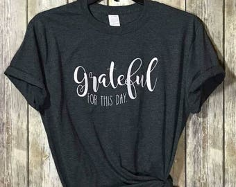 Grateful for this Day Inspirational T-Shirt