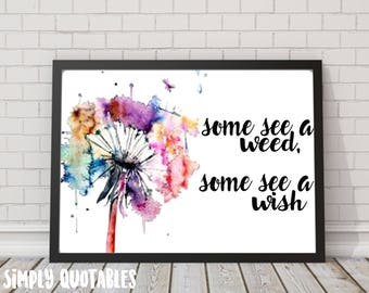 Printable Quote: Some see a Wish, Some see a Weed