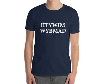 If I tell you what it means, will you buy me a drink | T-shirt | Shirts with sayings | IITYWIM, WYBMAD