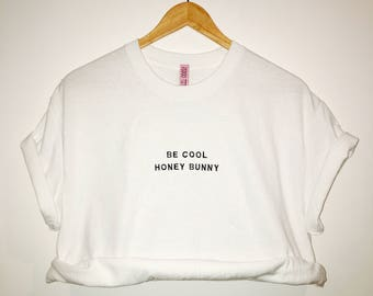 Be Cool, Honey Bunny Embroidered Tee