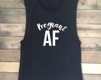 Pregnant AF Tank Top, Prego AF