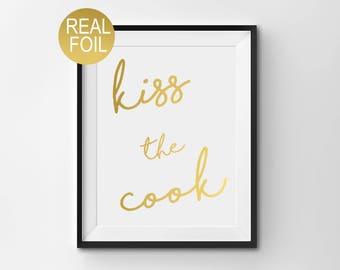 Kiss the Cook, Gold Home Decor, Kitchen Print, Kitchen Wall Art, Real Foil Print, Funny Prints, Typography Print, Kitchen Print