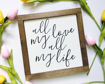 """All My Love All My Life Handmade Wood Sign   Mini 9""""X9""""   Modern Farmhouse"""