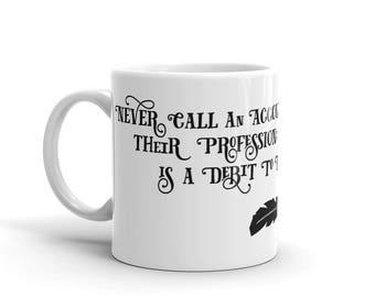 Never Call An Accountant A Credit... Mug
