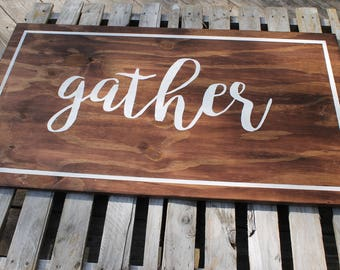 Gather Sign- Farmhouse Sign- Living Room Sign- Gather- Rustic Sign