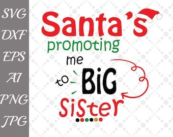 "Santa's Promoting Me, Big Sister Svg: ""SANTA SVG"" Christmas Svg,Christmas Girl Svg,Cricut svg,Silhouette studio,New Sister Svg,Baby Reveal"