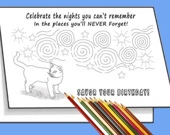 Printable Funny Birthday Card. Celebrate the Nights You Can't Remember. Coloring with a Purpose. U Color or Gift to Person Who Colors.