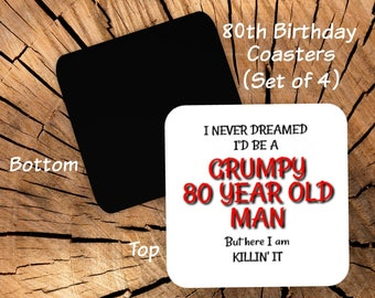 80th Birthday Coasters Set of 4 - 80th Birthday Party Favors - Funny Coasters For Men - 80th Gag Gift for Men Friend Him - Grumpy Old Man