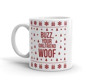 Buzz your girlfriend woof home alone elf funny Christmas Coffee Mug Carol Song