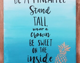 Be a Pineapple Handpainted Quote Canvas