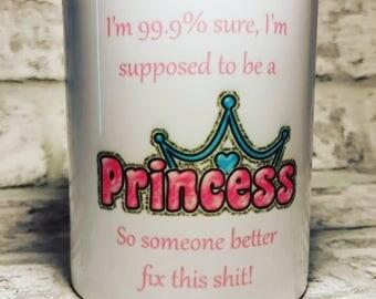 99.9% Sure Princess Mug