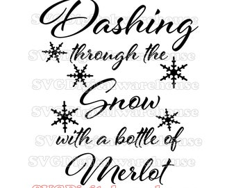 Dashing Through the Snow with a Bottle of Merlot - funny wine SVG, Merlot SVG. Christmas Shirt svg. Merlot wine tshirt svg  Instant Download