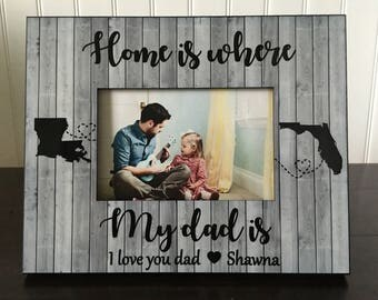 Dad daughter Long distance states picture frame / gift for dad / father's day gift / Home is where my dad is