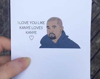 Kanye West card for a birthday, friendship or significant other
