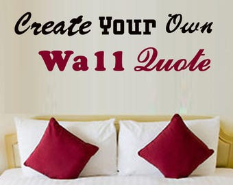 Custom Wall Quotes - Create Your Own
