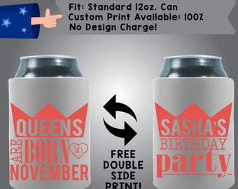 Queens Are Born In November Birthday Party Name Date Birthday Collapsible Fabric Can Cooler Double Side Print (NovemberQ10)