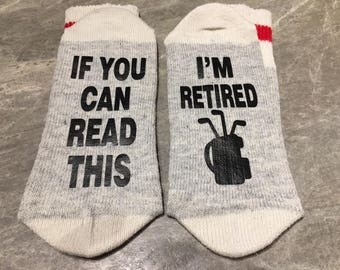 If You Can Read This ... I'm Retired (Socks) with silhouette of Golf Bag