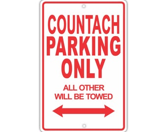 LAMBORGHINI COUNTACH Parking Only Towed Man Cave Novelty Garage Aluminum Sign
