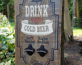 Drink Cold Beer Painted Wooden Sign Mancave Sign Nostalgic Beer Opener Barnboard Sign Father's Day Sign Rustic Bar Sign Rustic Beer Opener