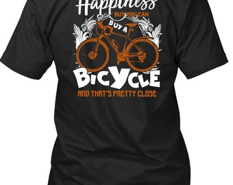 You Can't Buy Happiness T Shirt, You Can Buy A Bicycle T Shirt