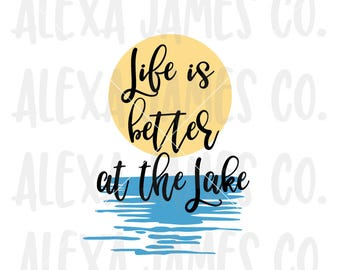 Life is Better at the Lake SVG, Camping SVG, Fishing svg, Cottage svg, SVG Cut File, Outdoors svg, Cricut, Silhouette, svg png pdf
