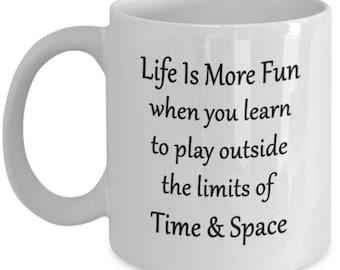 Unique Spiritual Psychic Coffee Mug - Life Is More Fun