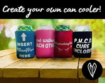Make Your Own Can Cooler! Accepting Custom Designs