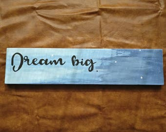 Dream Big hand painted sign