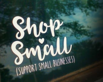 "Car Decal ""Shop Small (Support small businesses)"" Water and weather resistant"