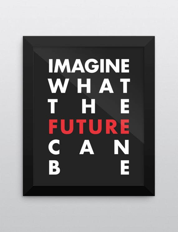 Imagine What The Future Can Be | Wall Art | Poster