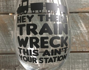 Train Wreck Funny Wine Glass, funny wine glass, gift for friend, funny wine glass