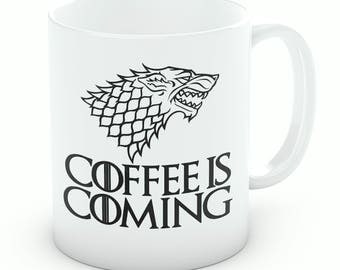 Coffee Is Coming Mug | Game Of Thrones Mug