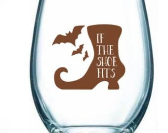 if/the/shoe/fits/halloween/fall/witch/wine/glass/coffee/cup/mug/funny/gift/party