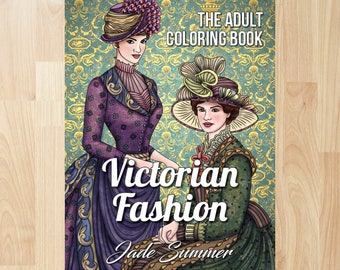 Victorian Fashion by Jade Summer (Coloring Books, Coloring Pages, Adult Coloring Books, Adult Coloring Pages, Coloring Books for Adults)