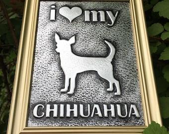 Chihuahua Love Art - Embossed Metal Art - Custom Dog Art -  Embossed Chihuahua Art - Chihuahua Wall Art - Dog Wall Art - Pet Wall Art