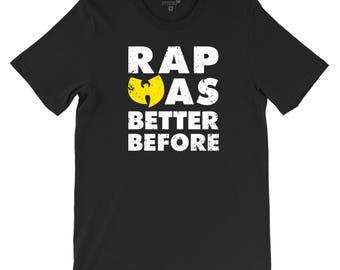 RAP was better before Wu Tang Hip Hop t-shirt