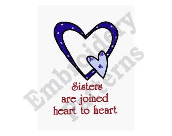 Sisters Are Joined Heart To Heart - Machine Embroidery Design