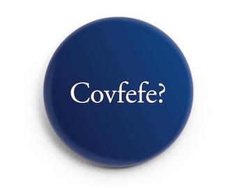"""Covfefe? - 2.25"""" Button"""