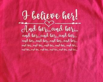 I believe her! T-shirt. #metoo Me Too. Free shipping