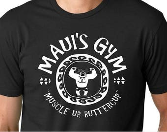 Disney Inspired Maui's Gym Muscle Up Buttercup Shirt Moana You're Welcome