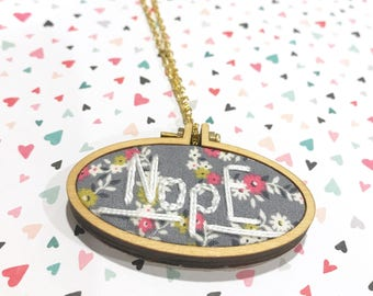 Nope hand embroidery necklace, nope embroidered hoop art, nope embroidery design, nope embroidery hoop, embroidery jewelry gift