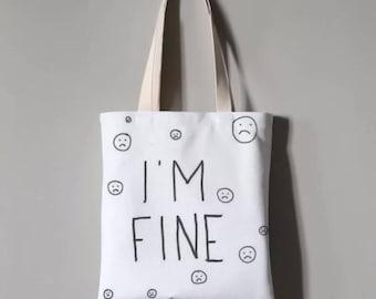 "Customized ""i am fine"" printed tote, fashion tote, canvas tote"