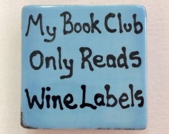 Funny Magnet, Quirky Magnet, Wine Lover Gift, Funny Saying Magnet, Funny Fridge Magnet, Ceramic Magnet, Stocking Stuffer, Hand Painted Tile